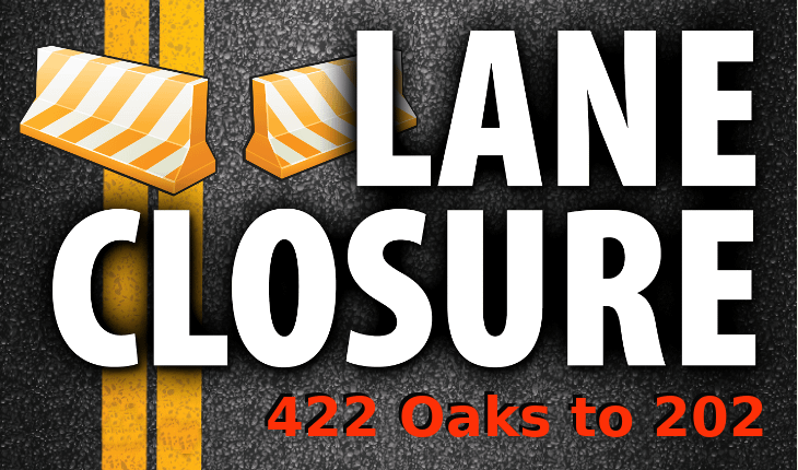 Expect Thursday Night 422 Lane Closures Near Oaks